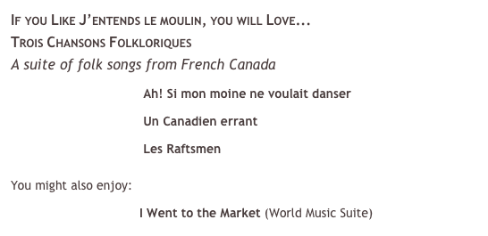 If you liked J'entends le moulin, you will Love...